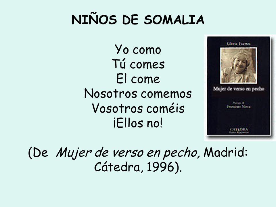NIÑOS DE SOMALIA Yo como Tú comes El come Nosotros comemos Vosotros coméis ¡Ellos no.