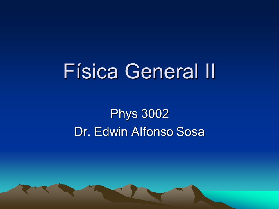 Phys 3002 Dr. Edwin Alfonso Sosa