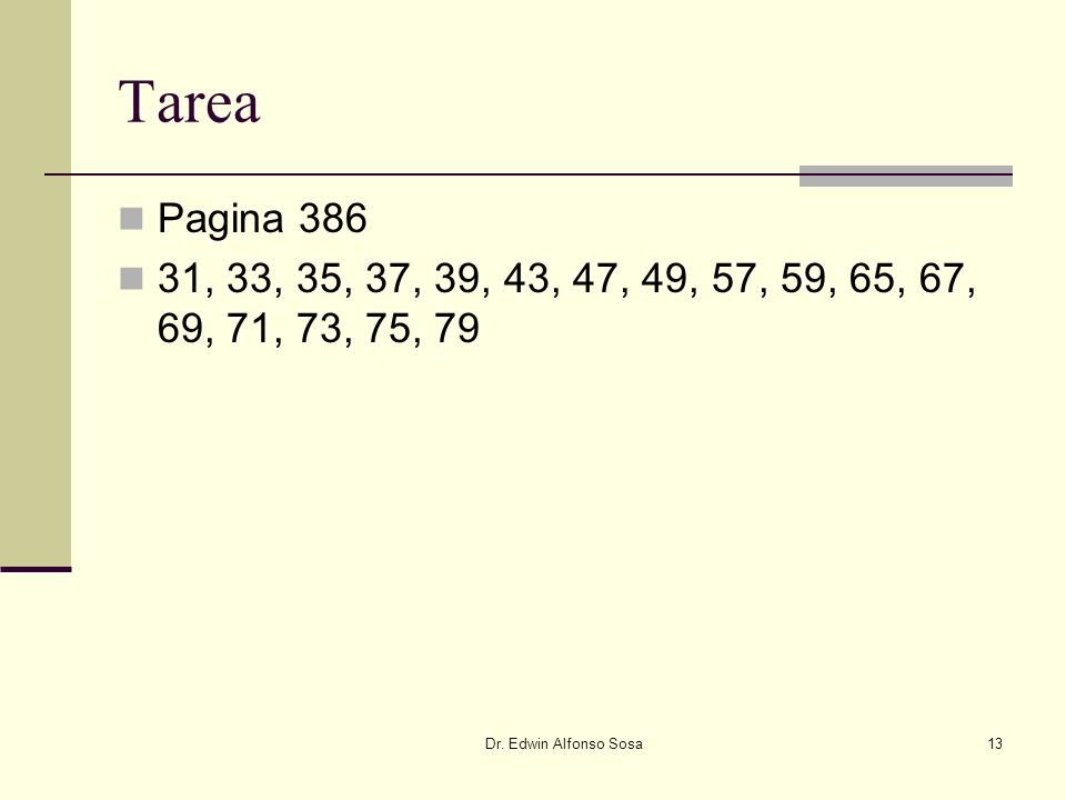 Tarea Pagina 386. 31, 33, 35, 37, 39, 43, 47, 49, 57, 59, 65, 67, 69, 71, 73, 75, 79.