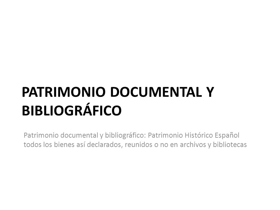 PATRIMONIO DOCUMENTAL Y BIBLIOGRÁFICO