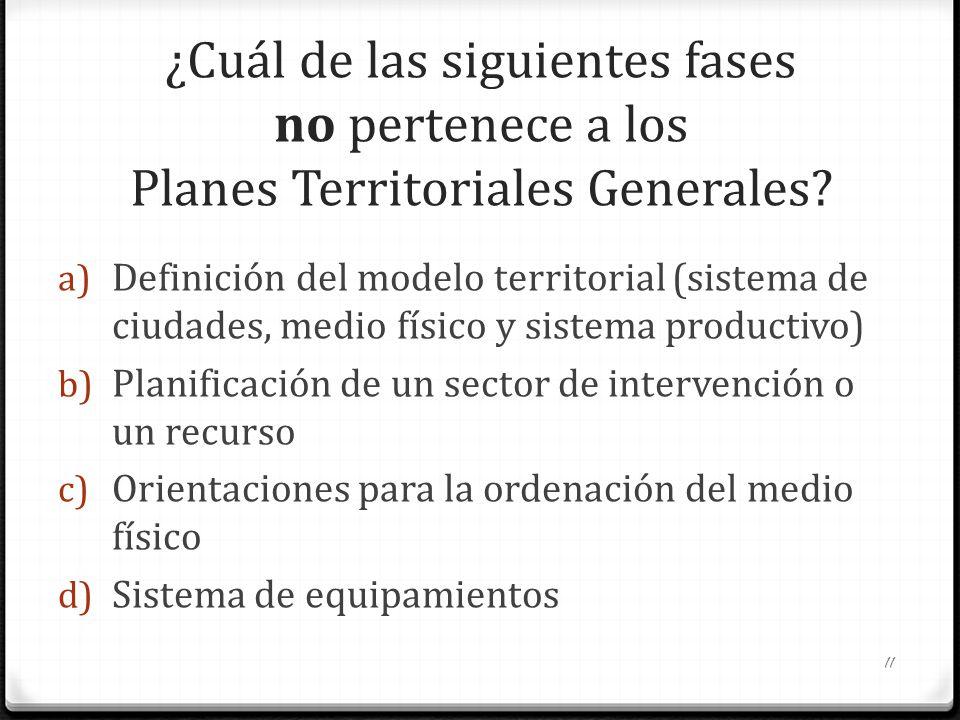 ¿Cuál de las siguientes fases no pertenece a los Planes Territoriales Generales