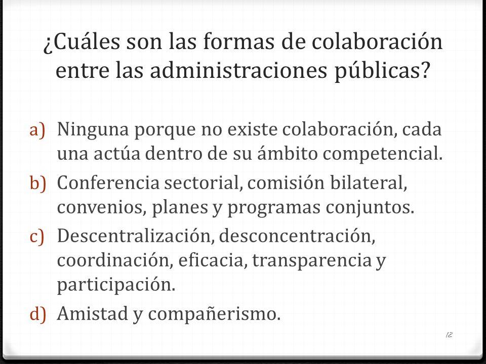 ¿Cuáles son las formas de colaboración entre las administraciones públicas