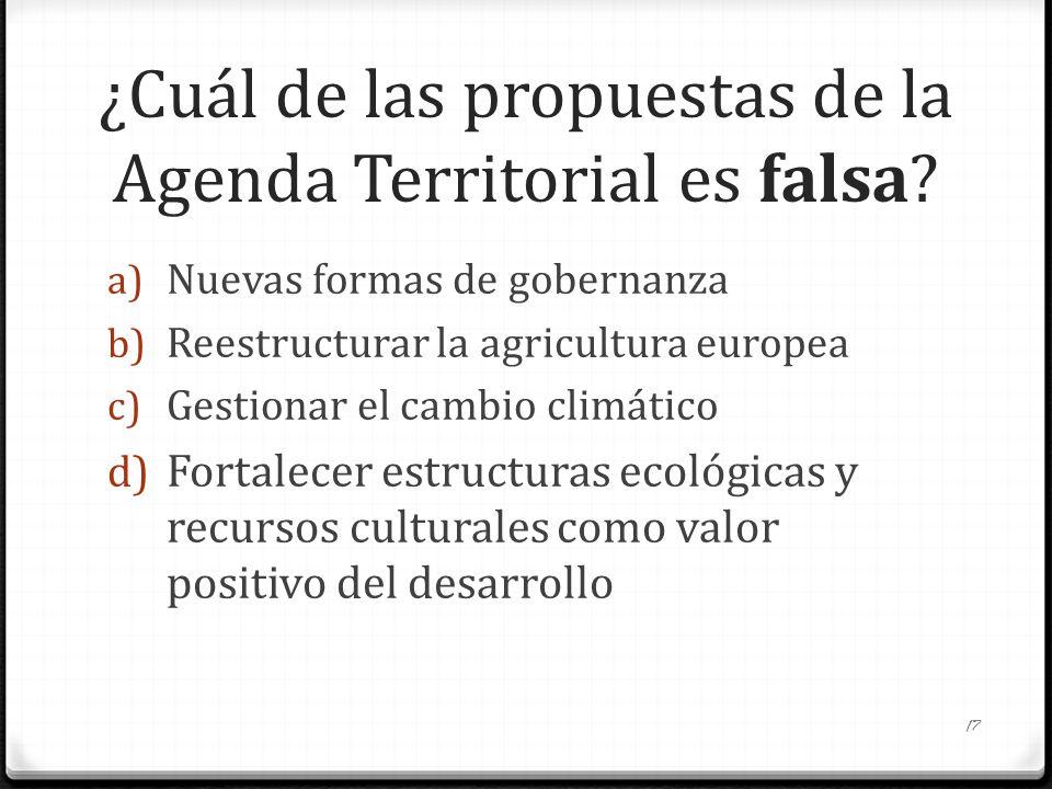 ¿Cuál de las propuestas de la Agenda Territorial es falsa