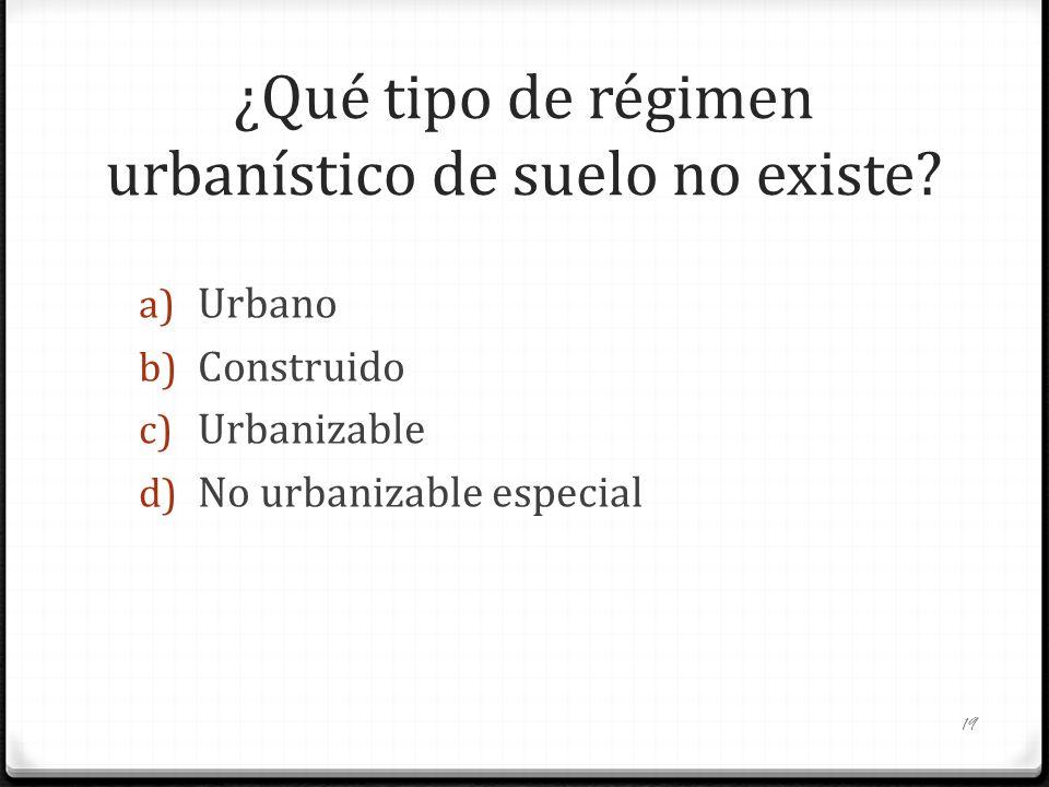 ¿Qué tipo de régimen urbanístico de suelo no existe