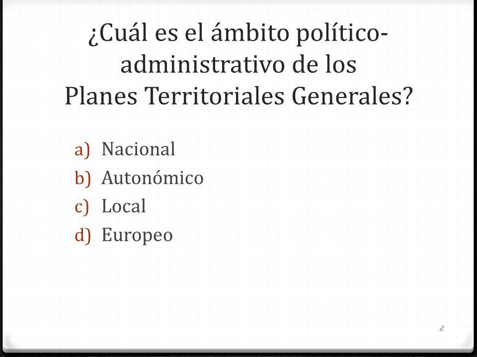 ¿Cuál es el ámbito político-administrativo de los Planes Territoriales Generales