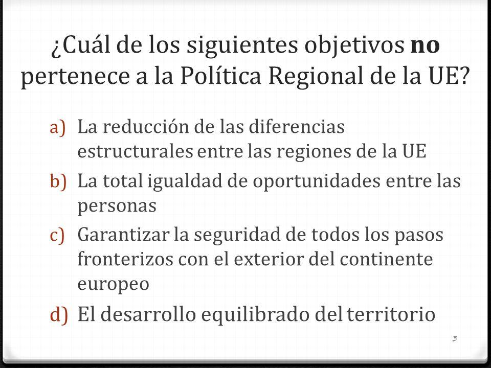 ¿Cuál de los siguientes objetivos no pertenece a la Política Regional de la UE