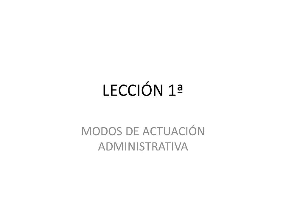 MODOS DE ACTUACIÓN ADMINISTRATIVA