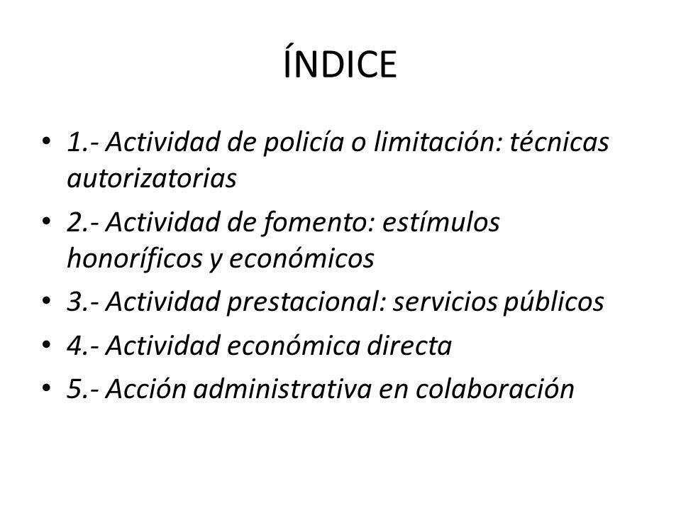 ÍNDICE 1.- Actividad de policía o limitación: técnicas autorizatorias
