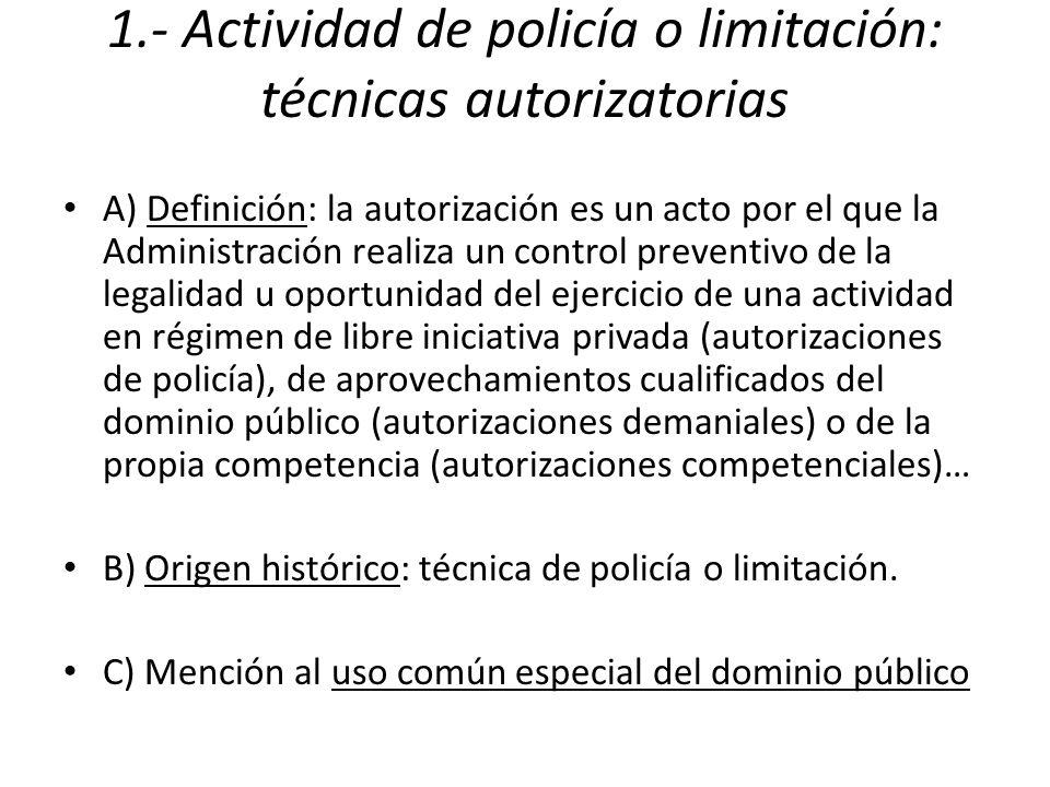 1.- Actividad de policía o limitación: técnicas autorizatorias