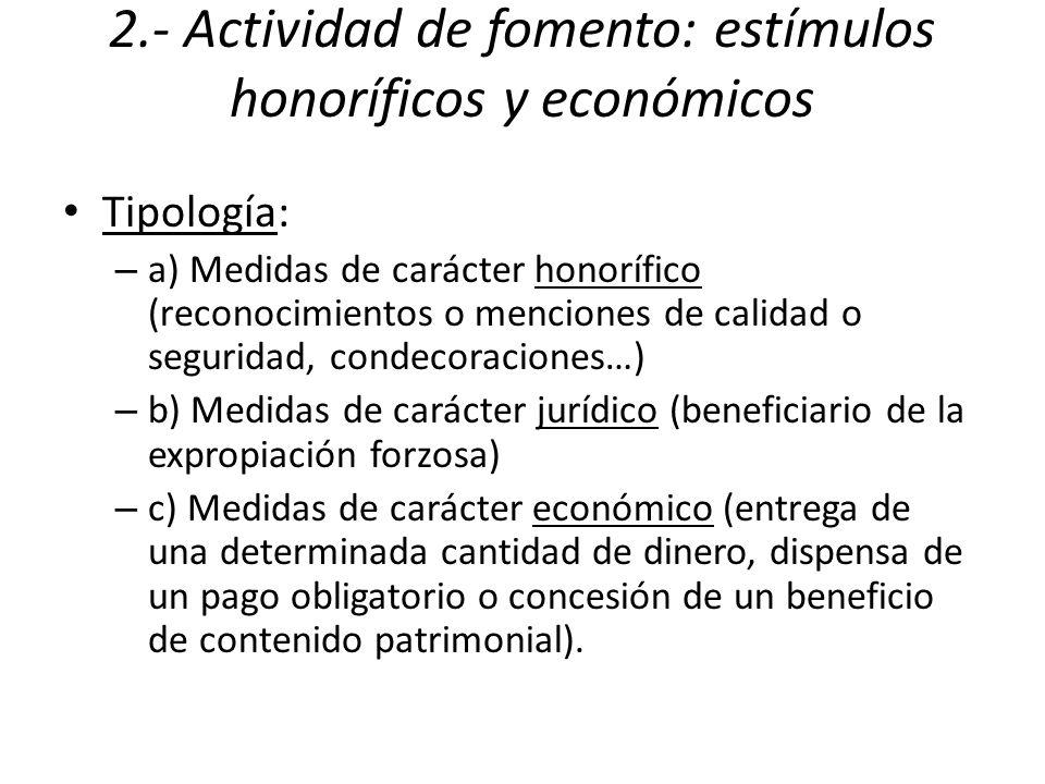 2.- Actividad de fomento: estímulos honoríficos y económicos