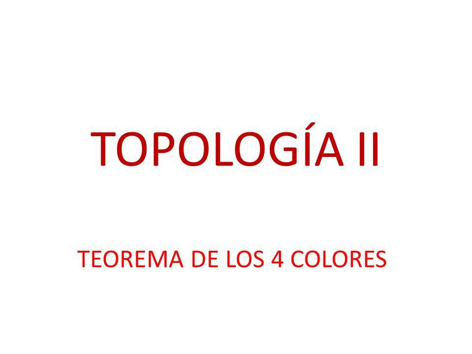 TOPOLOGÍA II TEOREMA DE LOS 4 COLORES