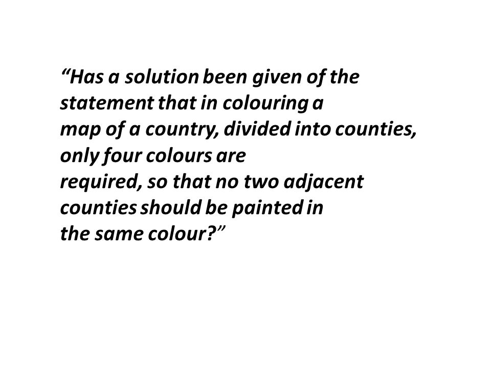 Has a solution been given of the statement that in colouring a