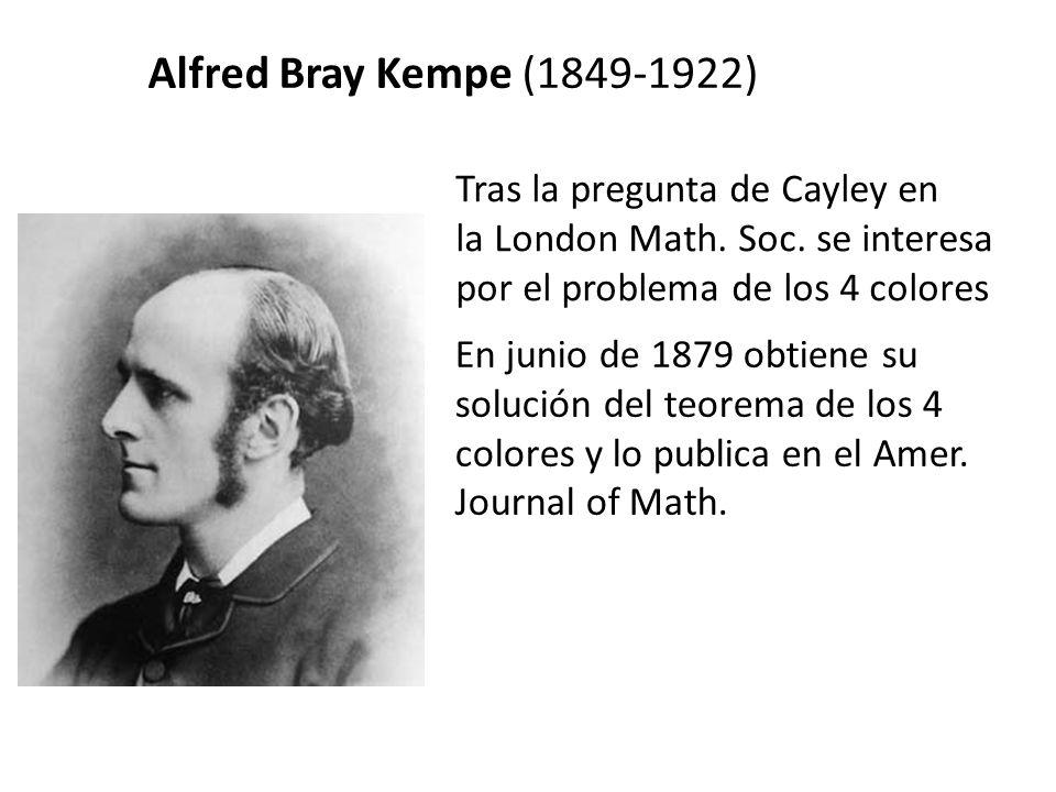 Alfred Bray Kempe (1849-1922) Tras la pregunta de Cayley en