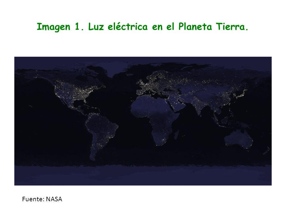 Imagen 1. Luz eléctrica en el Planeta Tierra.
