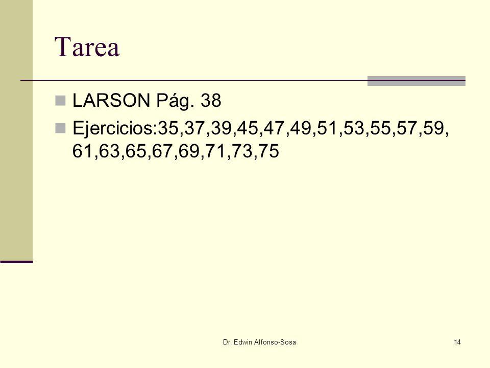 Tarea LARSON Pág. 38. Ejercicios:35,37,39,45,47,49,51,53,55,57,59,61,63,65,67,69,71,73,75.