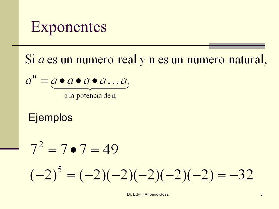 Exponentes Ejemplos Dr. Edwin Alfonso-Sosa