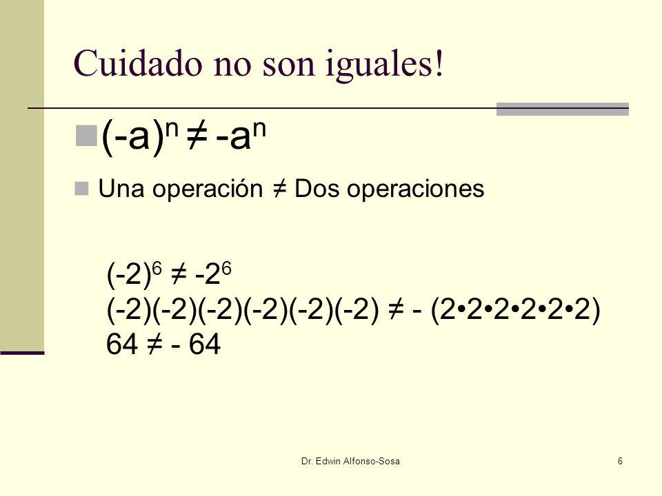 (-a)n ≠ -an Cuidado no son iguales! (-2)6 ≠ -26
