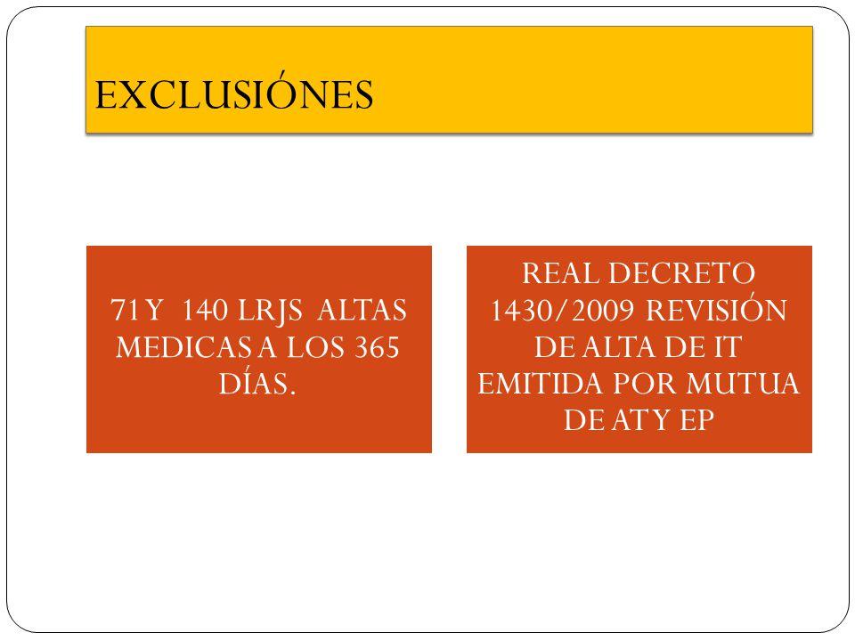 71 Y 140 LRJS ALTAS MEDICAS A LOS 365 DÍAS.