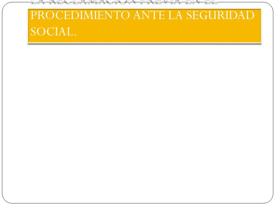 LA RECLAMACIÓN PREVIA EN EL PROCEDIMIENTO ANTE LA SEGURIDAD SOCIAL.