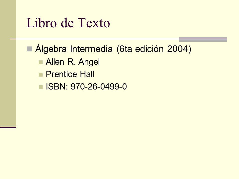 Libro de Texto Álgebra Intermedia (6ta edición 2004) Allen R. Angel
