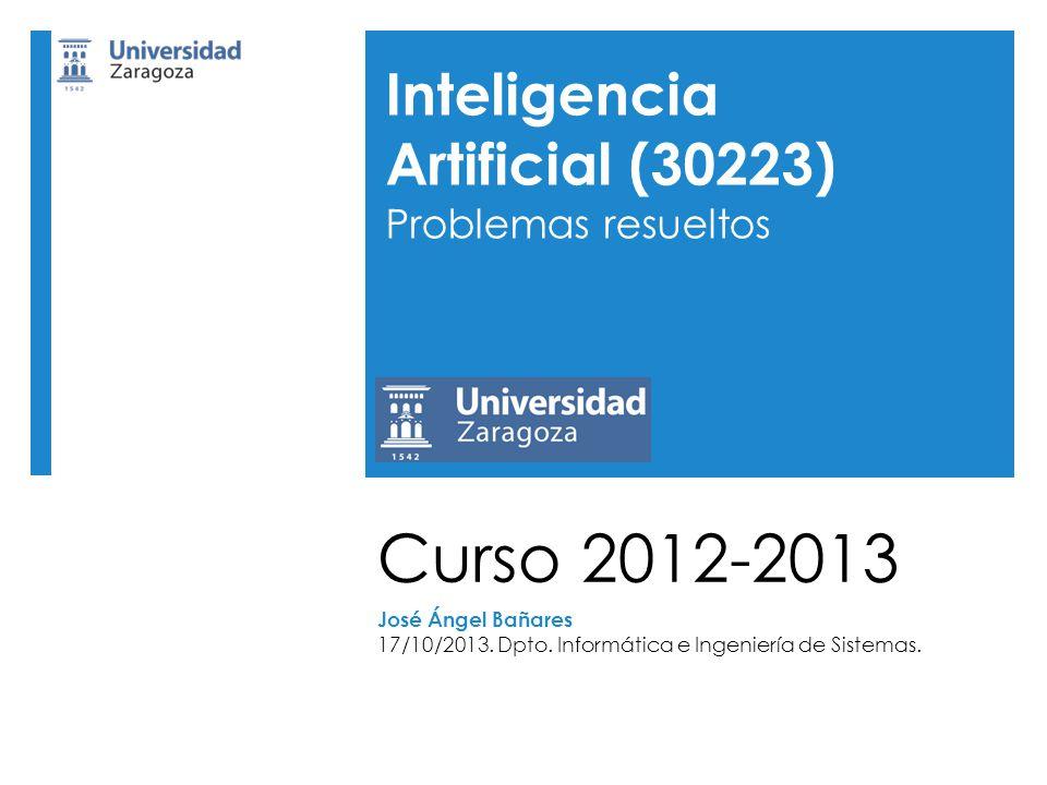 Curso 2012-2013 Inteligencia Artificial (30223) Problemas resueltos