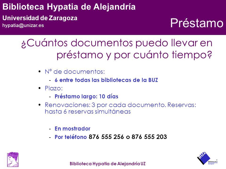 Préstamo ¿Cuántos documentos puedo llevar en préstamo y por cuánto tiempo Nº de documentos: 6 entre todas las bibliotecas de la BUZ.