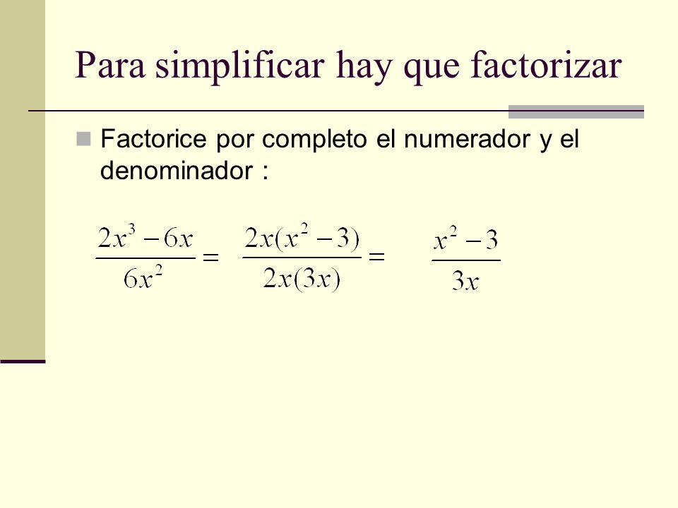 Para simplificar hay que factorizar