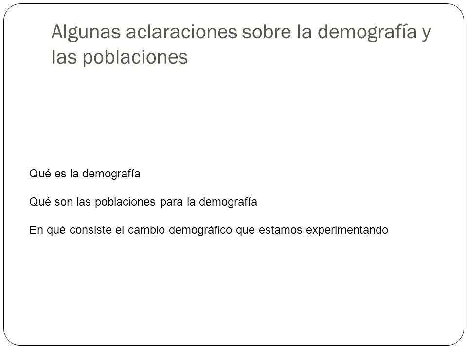 Algunas aclaraciones sobre la demografía y las poblaciones
