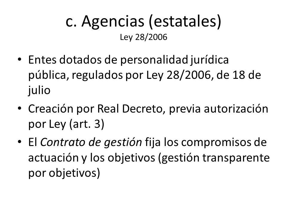 c. Agencias (estatales) Ley 28/2006