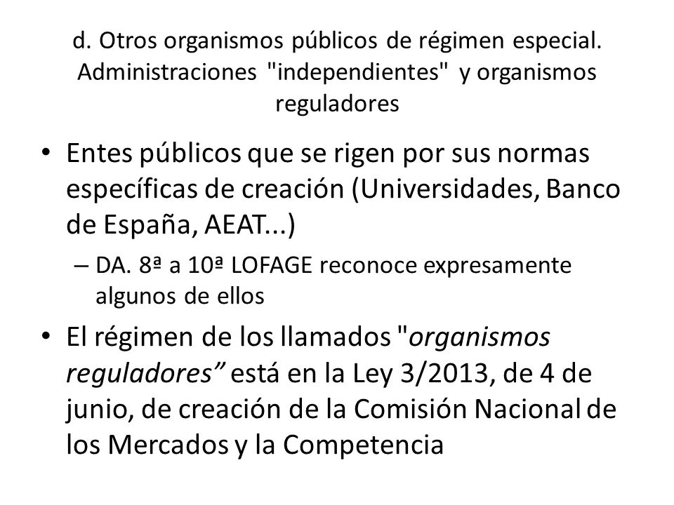 d. Otros organismos públicos de régimen especial