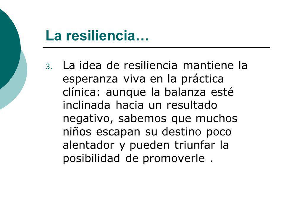 La resiliencia…