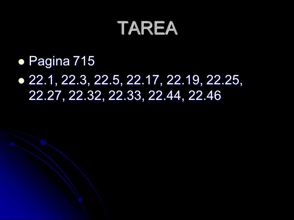 TAREA Pagina 715 22.1, 22.3, 22.5, 22.17, 22.19, 22.25, 22.27, 22.32, 22.33, 22.44, 22.46