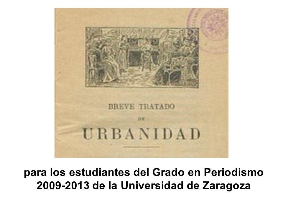 para los estudiantes del Grado en Periodismo 2009-2013 de la Universidad de Zaragoza