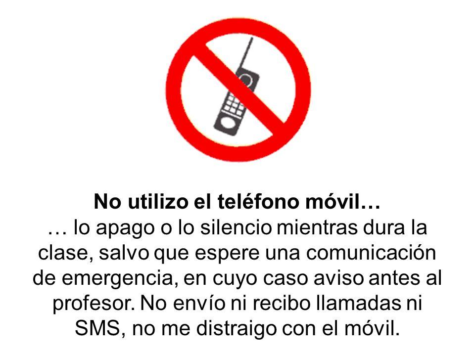 No utilizo el teléfono móvil…