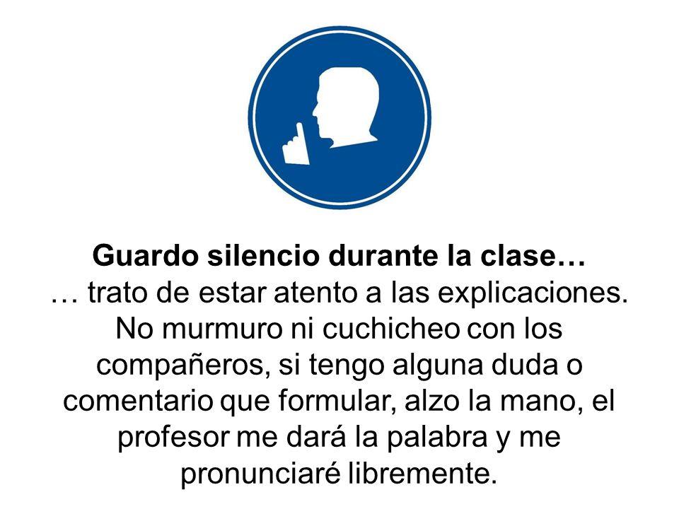 Guardo silencio durante la clase…