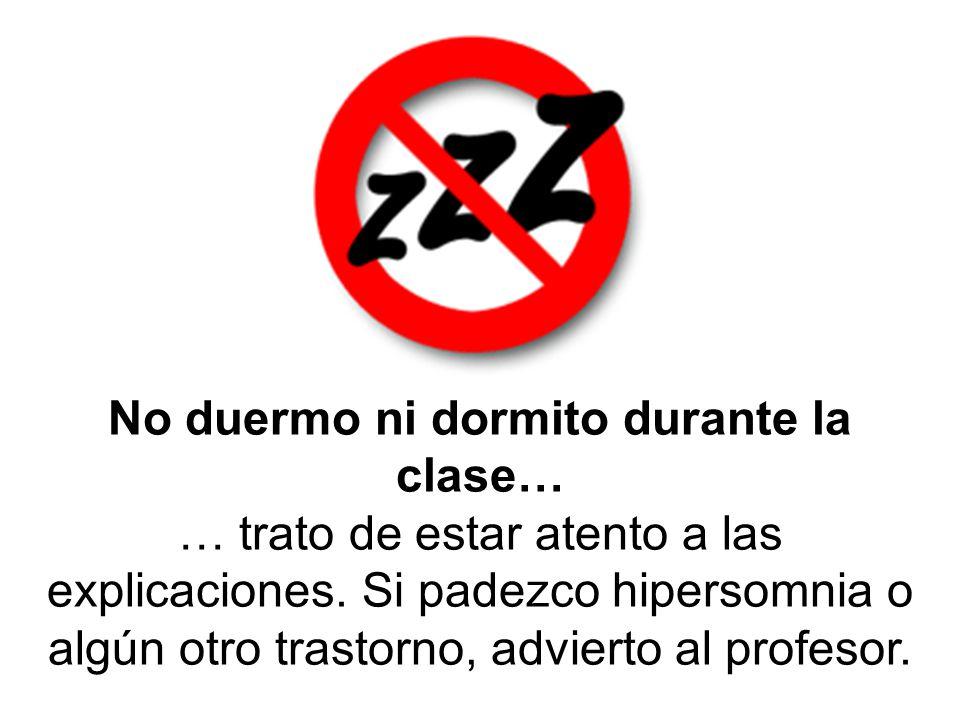 No duermo ni dormito durante la clase…