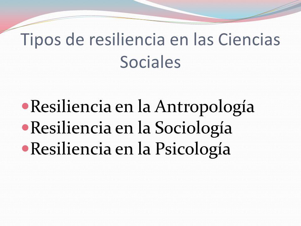 Tipos de resiliencia en las Ciencias Sociales