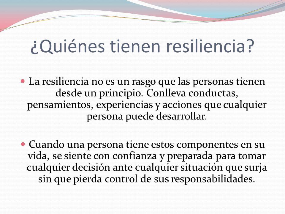 ¿Quiénes tienen resiliencia