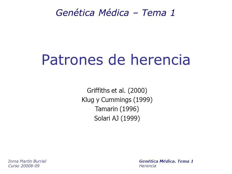 Patrones de herencia Genética Médica – Tema 1 Griffiths et al. (2000)