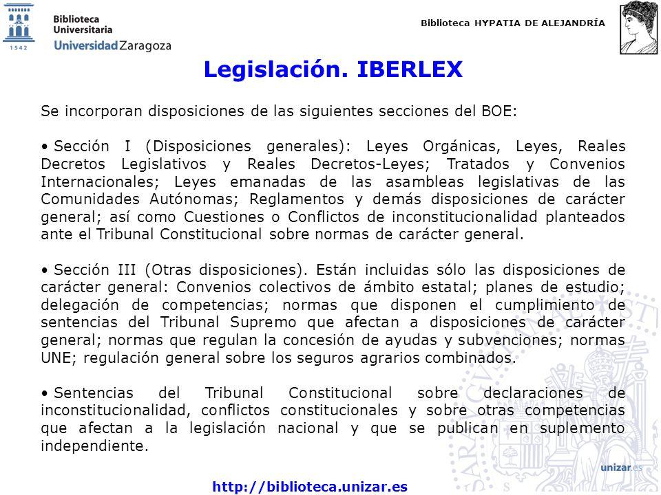 Legislación. IBERLEX Se incorporan disposiciones de las siguientes secciones del BOE: