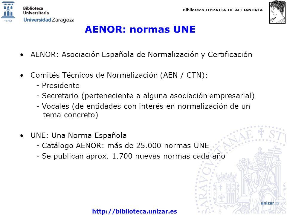 AENOR: normas UNE AENOR: Asociación Española de Normalización y Certificación. Comités Técnicos de Normalización (AEN / CTN):