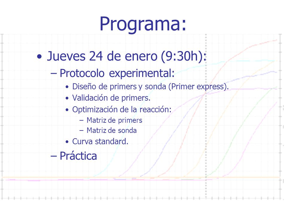 Programa: Jueves 24 de enero (9:30h): Protocolo experimental: Práctica