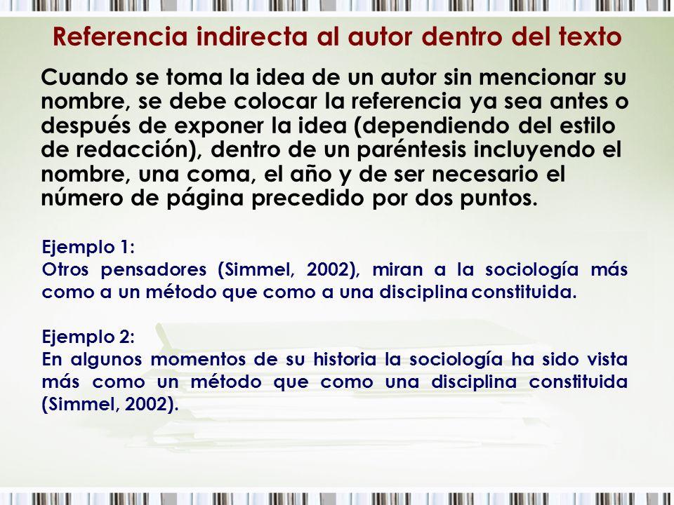 Referencia indirecta al autor dentro del texto