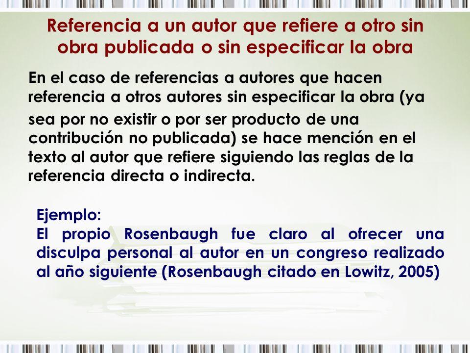 Referencia a un autor que refiere a otro sin obra publicada o sin especificar la obra