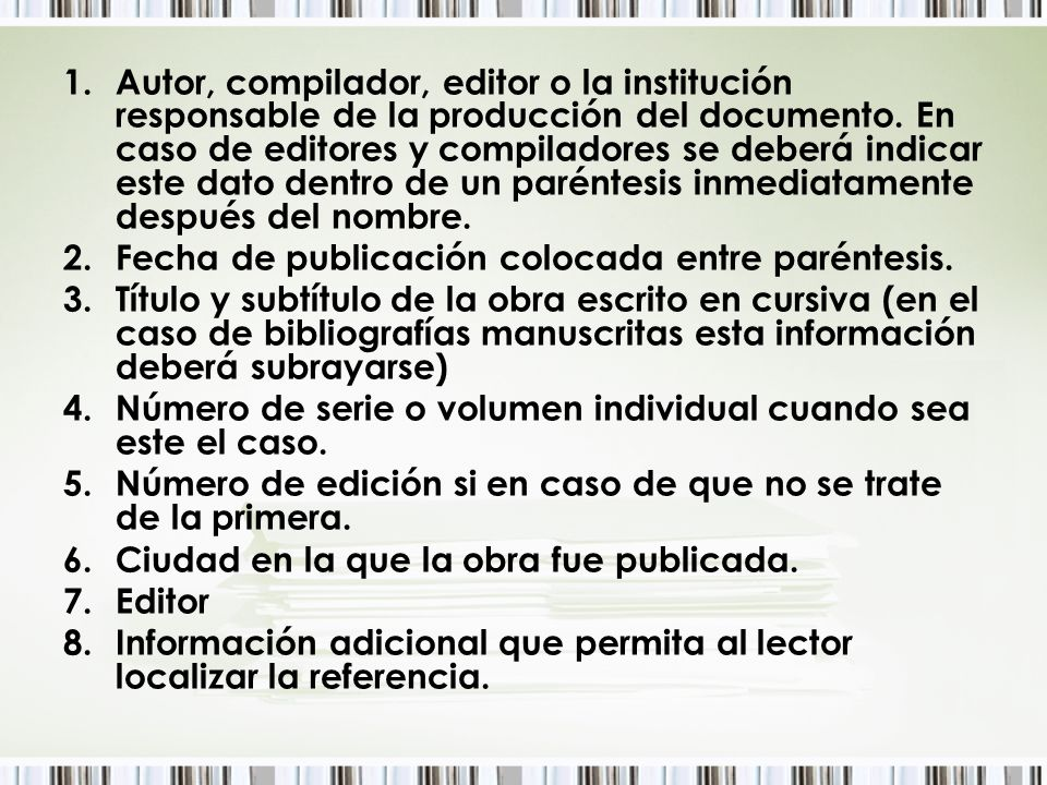 Autor, compilador, editor o la institución responsable de la producción del documento. En caso de editores y compiladores se deberá indicar este dato dentro de un paréntesis inmediatamente después del nombre.