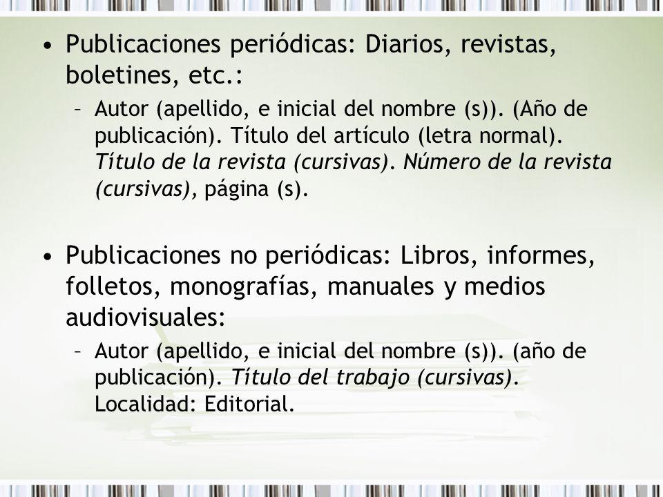 Publicaciones periódicas: Diarios, revistas, boletines, etc.: