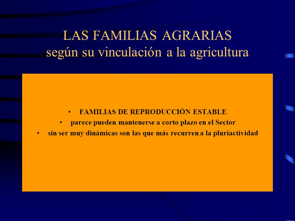 LAS FAMILIAS AGRARIAS según su vinculación a la agricultura