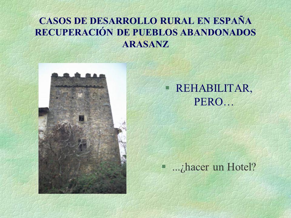 REHABILITAR, PERO… ...¿hacer un Hotel