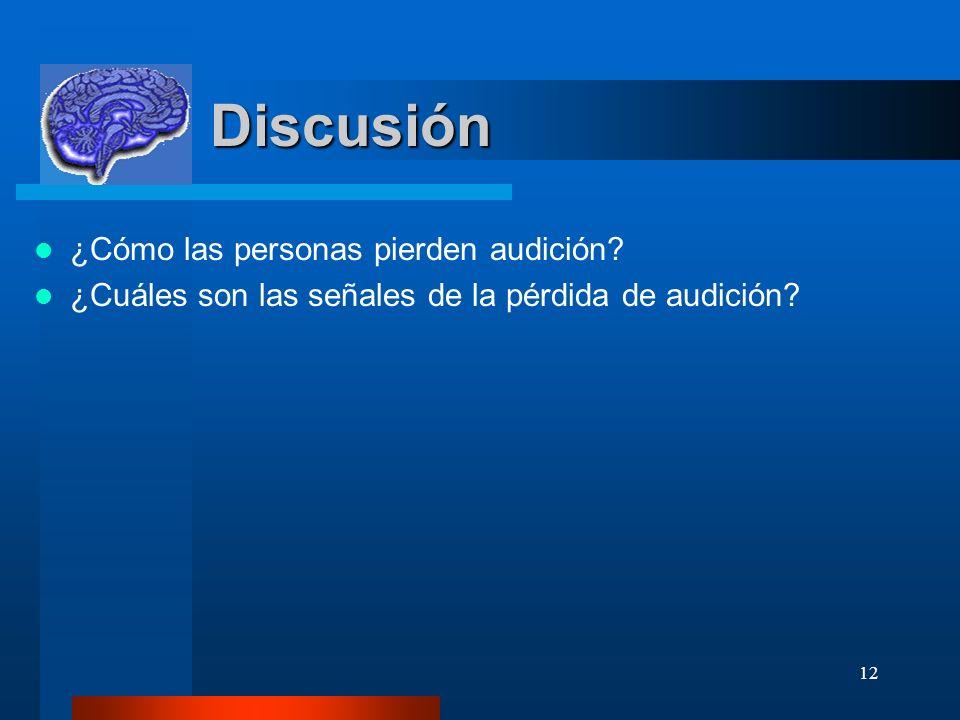 Discusión ¿Cómo las personas pierden audición