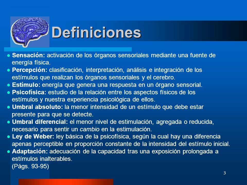 Definiciones ● Sensación: activación de los órganos sensoriales mediante una fuente de. energía física.
